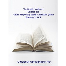 Withdrawal From Disposal Of Certain Tracts Of Territorial Lands In The Northwest Territories (Edéhzhíe (Horn Plateau)) Order