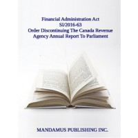 Order Discontinuing The Canada Revenue Agency Annual Report To Parliament