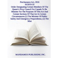 Order Designating Certain Members Of The Queen's Privy Council For Canada To Be Minister For The Purposes Of This Act And Certain Sections Of That Act In Certain Circumstances-(1) The Minister Of Public Safety And Emergency Preparedness; (2) The Mini