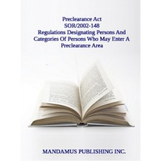 Regulations Designating Persons And Categories Of Persons — Other Than Travellers Destined For The United States — Who May Enter A Preclearance Area