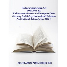 Radiocommunication Act (Subsection 4(1) And Paragraph 9(1)(B)) Exemption Order (Security And Safety, International Relations And National Defence), No. 2002-1