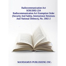 Radiocommunication Act (Subsection 4(1) And Paragraph 9(1)(B)) Exemption Order (Security And Safety, International Relations And National Defence), No. 2002-2
