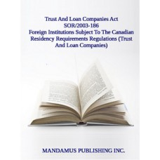 Foreign Institutions Subject To The Canadian Residency Requirements Regulations (Trust And Loan Companies)