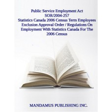 Regulations On The Employment With Statistics Canada For The Purpose Of The 2006 Census