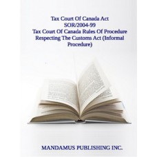 Tax Court Of Canada Rules Of Procedure Respecting The Customs Act (Informal Procedure)