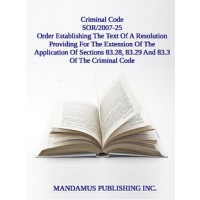 Order Establishing The Text Of A Resolution Providing For The Extension Of The Application Of Sections 83.28, 83.29 And 83.3 Of The Criminal Code