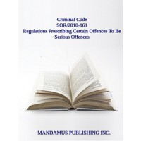 Regulations Prescribing Certain Offences To Be Serious Offences