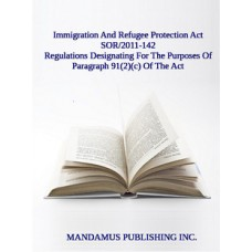 Regulations Designating A Body For The Purposes Of Paragraph 91(2)(c) Of The Immigration And Refugee Protection Act