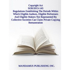 Regulations Establishing The Periods Within Which Eligible Authors, Eligible Performers And Eligible Makers Not Represented By Collective Societies Can Claim Private Copying Remuneration