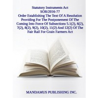 Order Establishing The Text Of A Resolution Providing For The Postponement Of The Coming Into Force Of Subsections5.1(2), 6(2), 7(2), 8(2), 9(2), 10(2), 11(2) And 12(2) Of The Fair Rail For Grain Farmers Act