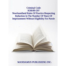 Newfoundland Rules Of Practice Respecting Reduction In The Number Of Years Of Imprisonment Without Eligibility For Parole