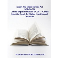 General Export Permit No. Ex. 30 — Certain Industrial Goods To Eligible Countries And Territories