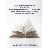 General Import Permit No. 3 — Wheat And Wheat Products And Barley And Barley Products For Personal Use