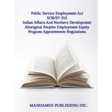 Indian Affairs And Northern Development Aboriginal Peoples Employment Equity Program Appointments Regulations