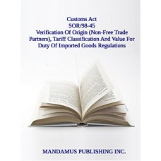 Verification Of Origin (Non-Free Trade Partners), Tariff Classification And Value For Duty Of Imported Goods Regulations